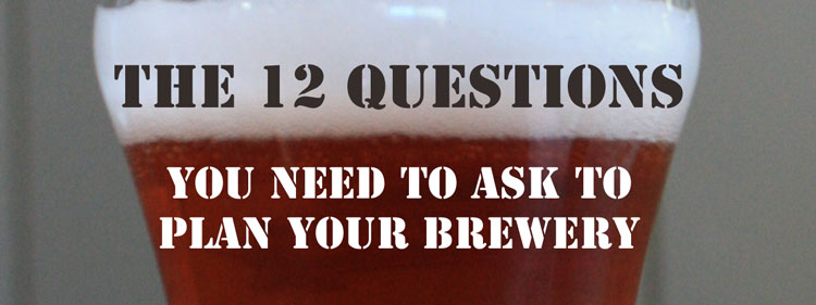 The Questions You Need To Ask To Plan Your Brewery MicroBrewr - Brewery business plan template