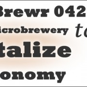 MicroBrewr 042: Open a microbrewery to revitalize an economy, with The Brew Gentlemen Beer Company.