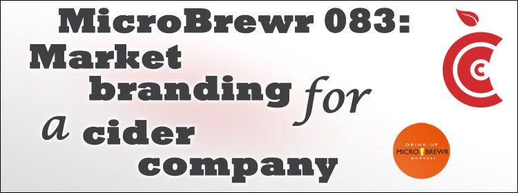MicroBrewr 083: Market branding for a cider company with Common Cider Company.