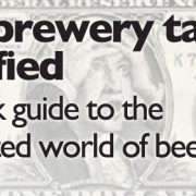 Microbrewery taxes simplified; The quick guide to the complicated world of beer taxes