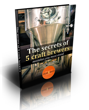 The Secrets of 5 Craft Brewers; Mistakes you must avoid by MicroBrewr