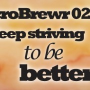 MicroBrewr 023: Keep striving to be better, with Pecan Street Brewing.