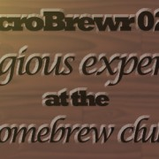 MicroBrewr 025: A religious experience at the homebrew club, with Studio Brew.