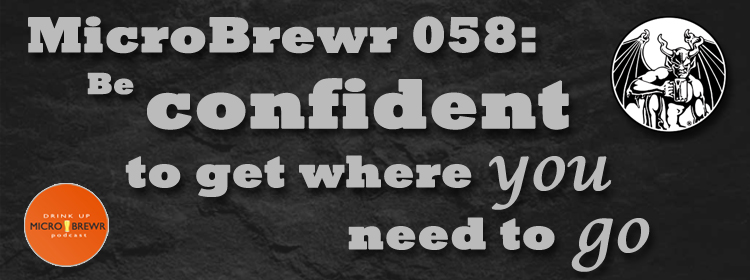 MicroBrewr 058: Be confident to get where you need to go, with Stone Brewing Co.