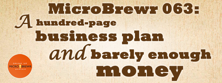 MicroBrewr 063: A hundred-page business plan and barely enough money, with Crazy Mountain Brewing Company.