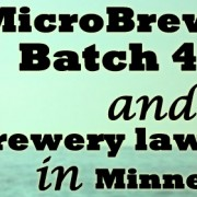 MicroBrewr 072: Batch 4,000 and brewery law reform in Minnesota with Fitger's Brewhouse Brewery & Grille.