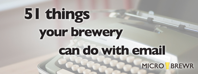 51 things your brewery can do with email