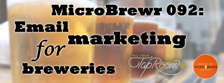 MicroBrewr 092: Email marketing for breweries