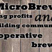 MicroBrewr 093: Sharing profits and building community with a cooperative brewery