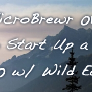 MicroBrewr 012: How To Start Up a Brewery for $125,000 w/ Wild Earth Brewing